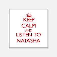 Keep Calm and listen to Natasha Sticker