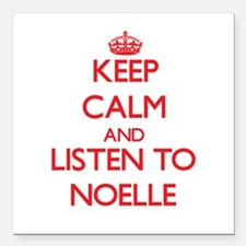 Keep Calm and listen to Noelle Square Car Magnet 3