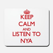 Keep Calm and listen to Nya Mousepad