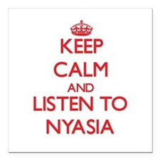 Keep Calm and listen to Nyasia Square Car Magnet 3