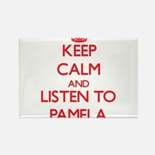 Keep Calm and listen to Pamela Magnets