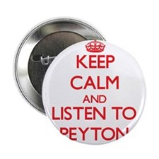 "Keep Calm and listen to Peyton 2.25"" Button"