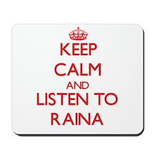 Keep Calm and listen to Raina Mousepad