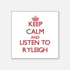 Keep Calm and listen to Ryleigh Sticker