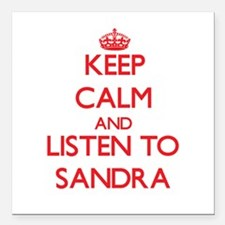 Keep Calm and listen to Sandra Square Car Magnet 3