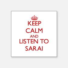 Keep Calm and listen to Sarai Sticker