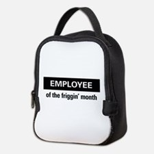 Employee of the friggin'month Neoprene Lunch Bag