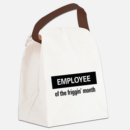 Employee of the friggin'month Canvas Lunch Bag