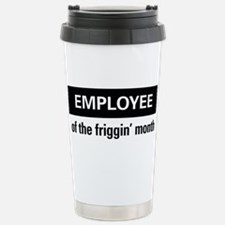 Employee of the friggin'month Thermos Mug