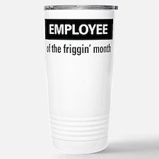 Employee of the friggin'month Travel Mug