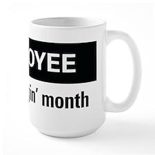 Employee of the friggin'month Mug