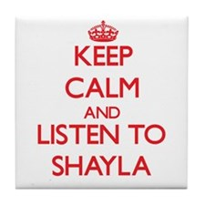 Keep Calm and listen to Shayla Tile Coaster