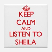 Keep Calm and listen to Sheila Tile Coaster