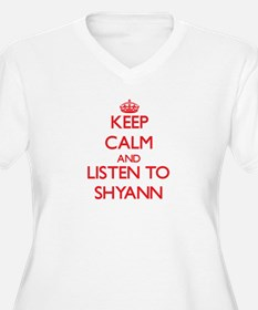 Keep Calm and listen to Shyann Plus Size T-Shirt