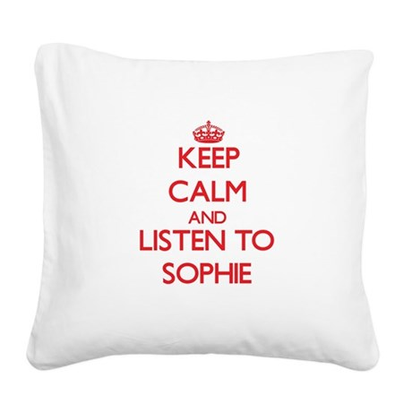 Keep Calm and listen to Sophie Square Canvas Pillo