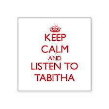 Keep Calm and listen to Tabitha Sticker