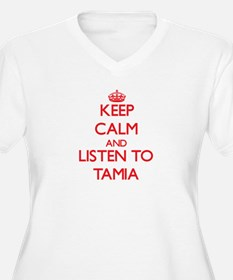 Keep Calm and listen to Tamia Plus Size T-Shirt