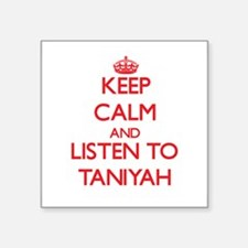 Keep Calm and listen to Taniyah Sticker