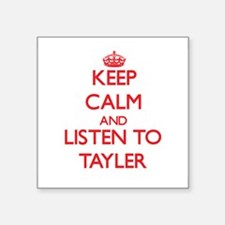 Keep Calm and listen to Tayler Sticker