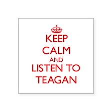 Keep Calm and listen to Teagan Sticker