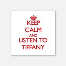 Keep Calm and listen to Tiffany Sticker