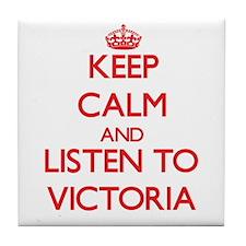 Keep Calm and listen to Victoria Tile Coaster