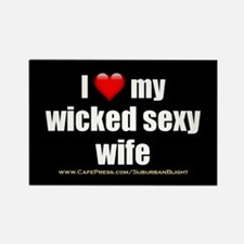 """""""Love My Wicked Sexy Wife"""" Rectangle Magnet"""