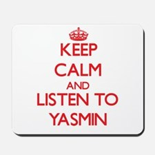 Keep Calm and listen to Yasmin Mousepad