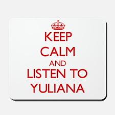 Keep Calm and listen to Yuliana Mousepad