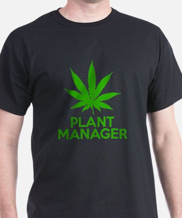 Plant Manager Pot Weed Marijuana T-Shirt