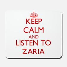 Keep Calm and listen to Zaria Mousepad