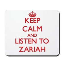 Keep Calm and listen to Zariah Mousepad