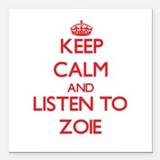 Keep Calm and listen to Zoie Square Car Magnet 3""