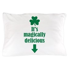 It's magically delicious shamrock Pillow Case
