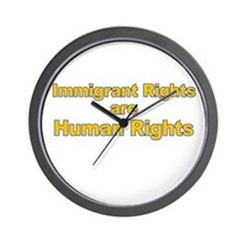 Immigrant Rights Are Human Rights Wall Clock