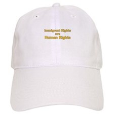 Immigrant Rights Are Human Rights Baseball Cap