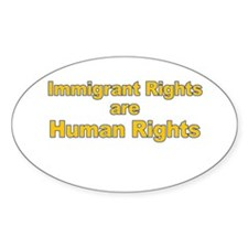 Immigrant Rights Are Human Rights Oval Decal