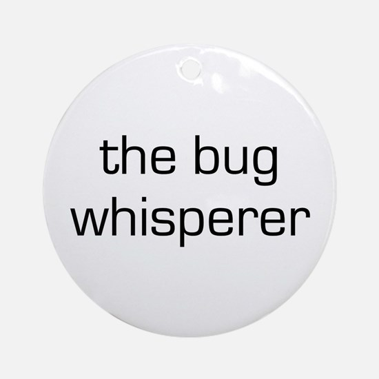 Bug Whisperer Ornament (Round)