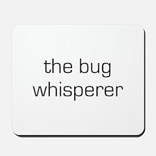Bug Whisperer Mousepad