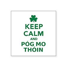 "Keep calm and póg mo thóin Square Sticker 3"" x 3"""