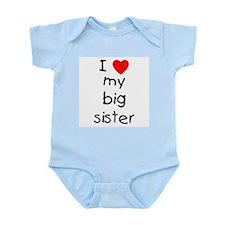 I Love My Big Sister Infant Bodysuit Body Suit