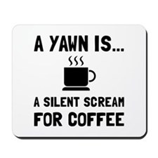 Yawn Coffee Mousepad