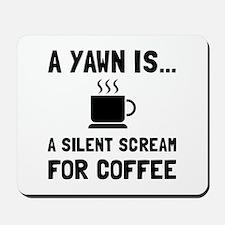 Yawn Coffee Mousepad