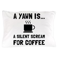 Yawn Coffee Pillow Case