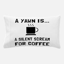 Yawn Coffee Pillow Case