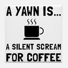Yawn Coffee Tile Coaster