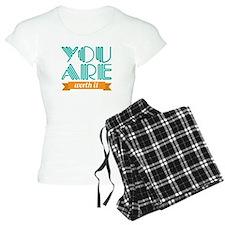 You Are Worth It Pajamas