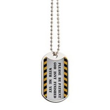 Dog Tags - Be Patient With Me