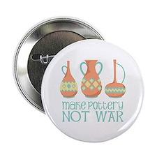 """Make Pottery Not War 2.25"""" Button"""