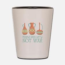 Make Pottery Not War Shot Glass